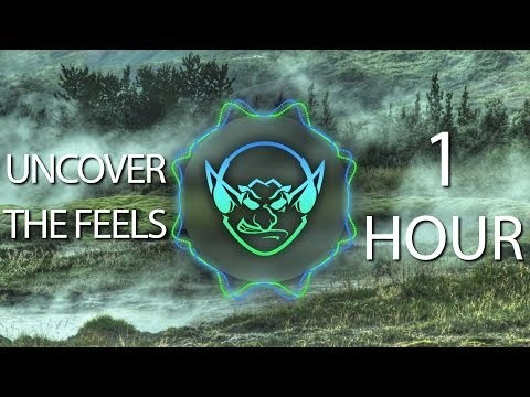 Uncover The Feels (Goblin Mashup) 【1 HOUR】