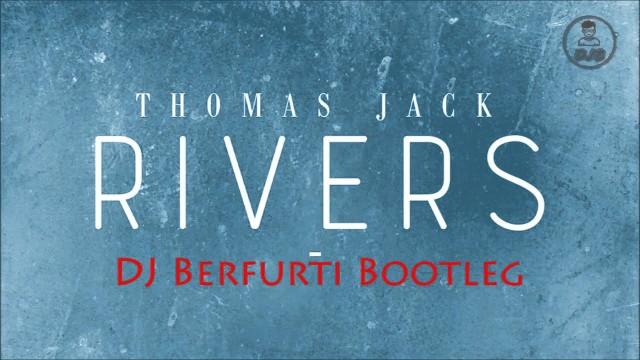 Thomas Jack - Rivers (Tonymar Remix)
