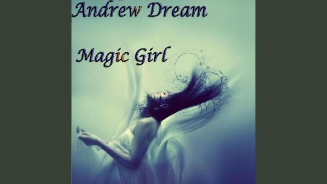 Andrew Dream - Magic Girl