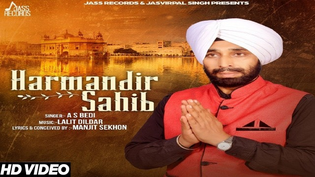 Harmandir Sahib | ( Full HD)  |  A S Bedi  | New Punjabi Songs 2017 | Latest Punjabi Songs 2017