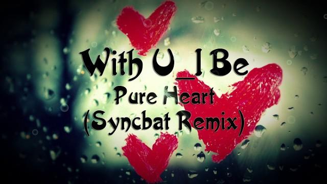 With U_I Be  - Pure Heart 2017