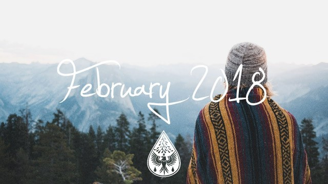 Indie/Pop/Folk Compilation - February 2018 (1½-Hour Playlist) для kirenga-smi.ru