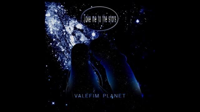 Valefim Planet–Take Me To The Stars (Original Mix)