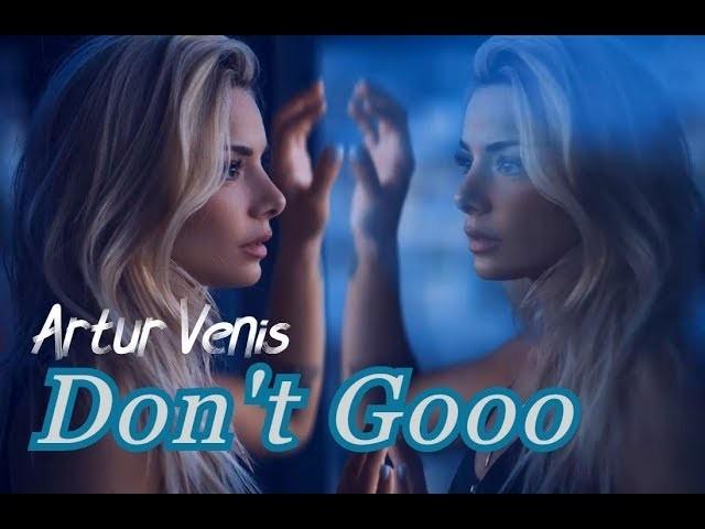 Artur Venis – Don't Gooo