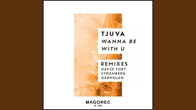 Tjuva - Wanna Be With U (Stromberg Remix)