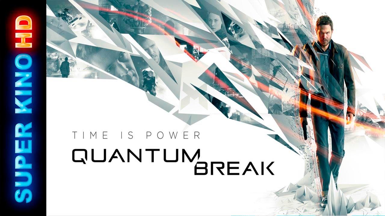 Квантовый разлом Quantum Break film Фильм Фантастика