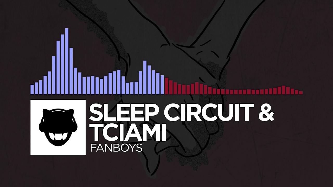 [Future Bass/Trap] - Sleep Circuit & Tciami - Fanboys [Free Download]