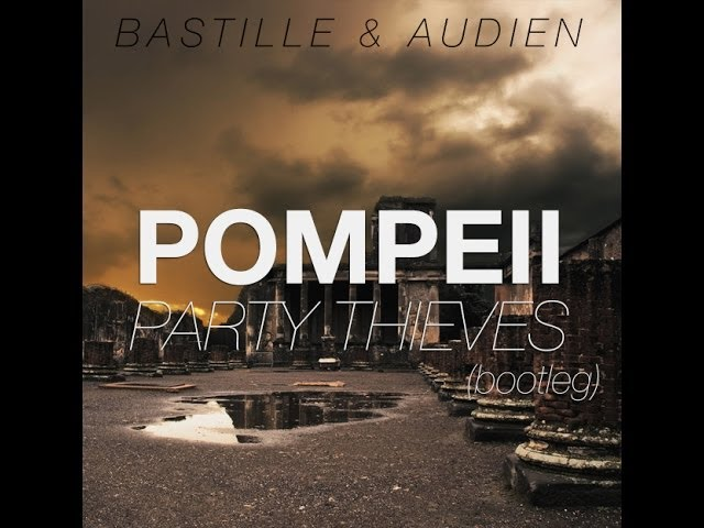 Audien vs. Bastille - Pompeii (Party Thieves Trap Bootleg)