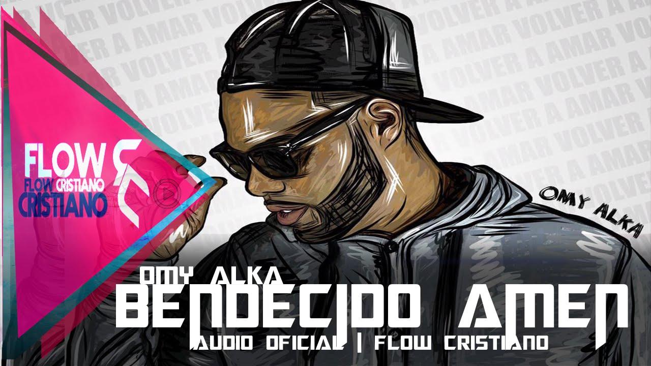 Bendecido Amen - Omy Alka   Flow Cristiano   Trap 2016