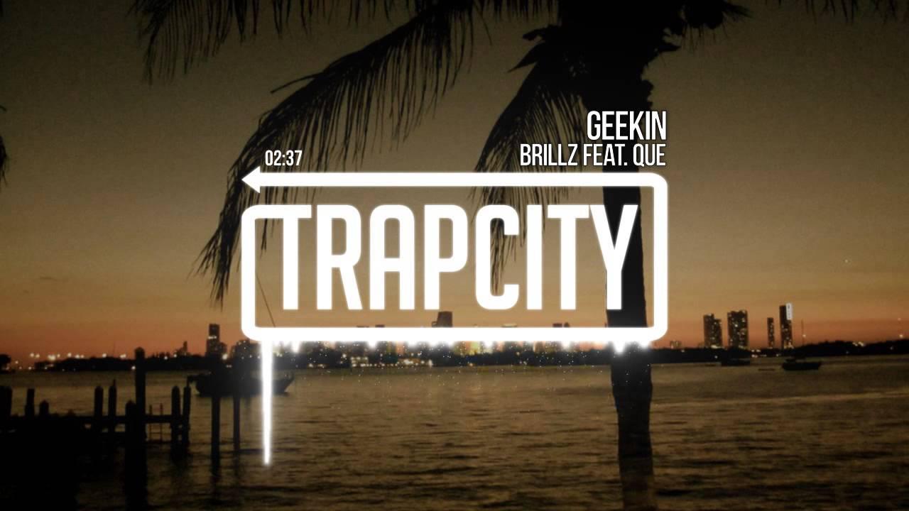 Brillz - Geekin (feat. Que)