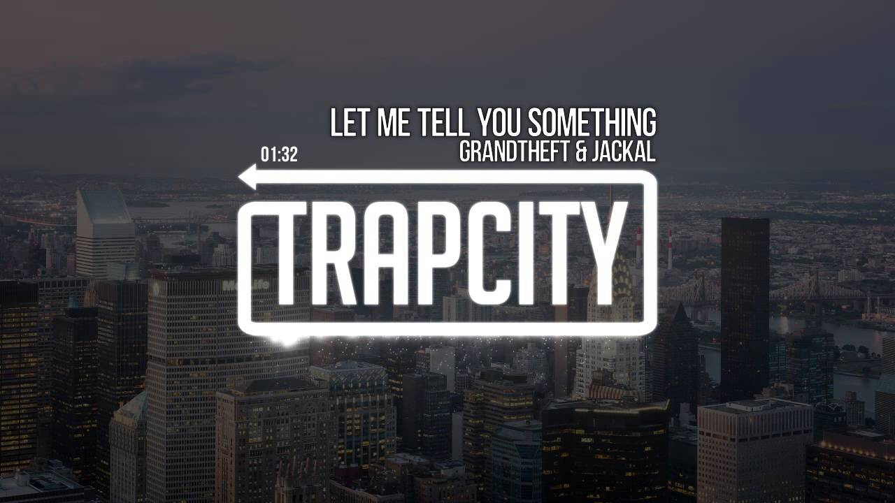 Grandtheft - Let Me Tell You Something (Feat. Jackal)