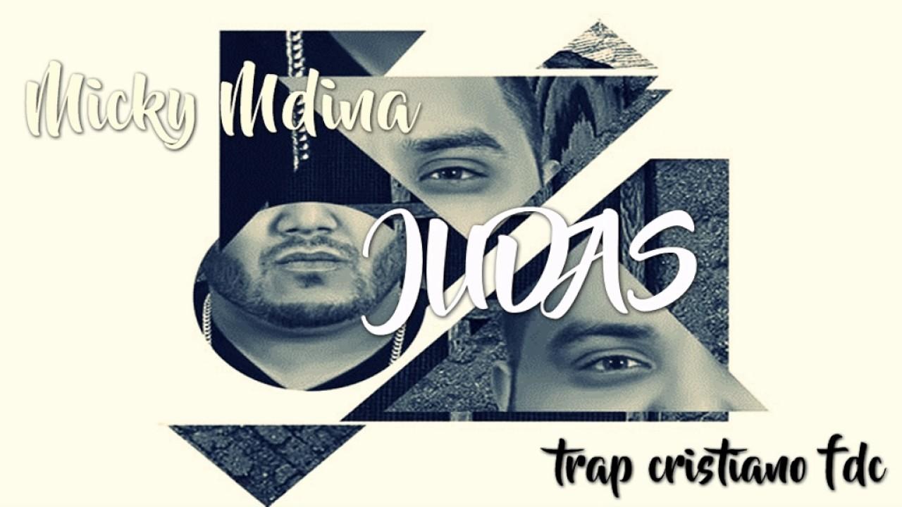 Micky Medina - JUDAS / TRAP CRISTIANO 2017