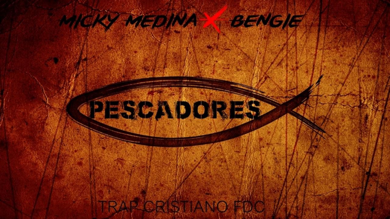 Micky Medina X Bengie - PESCADORES | TRAP CRISTIANO 2017