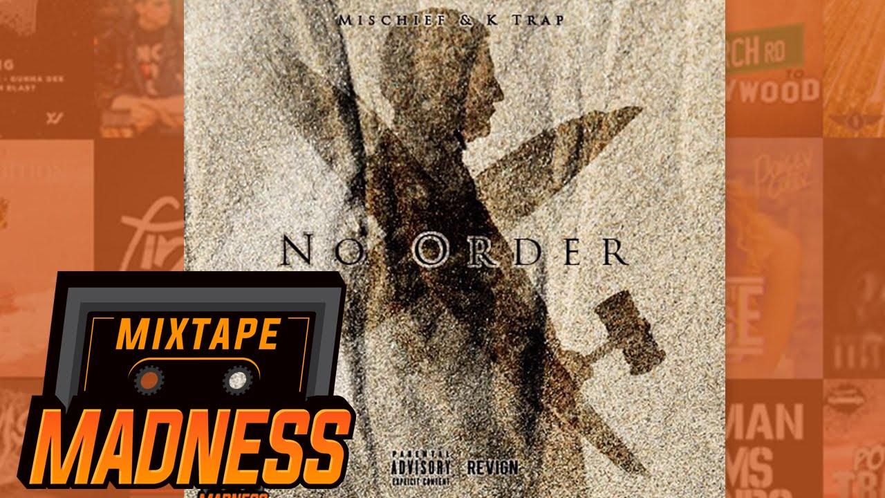 Mischief & K Trap - Flick Of The Wrist [No Order] | @MixtapeMadness