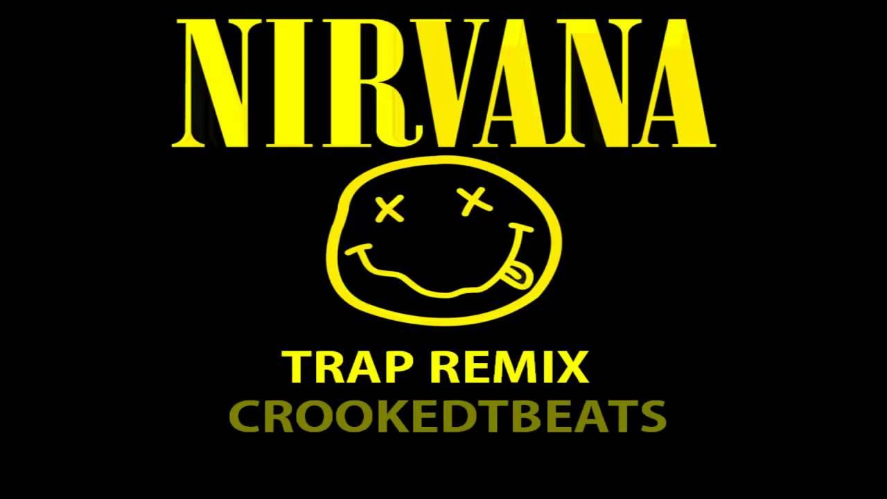 Nirvana - Smells Like Teen Spirit (Trap Remix) - CrookedTbeats