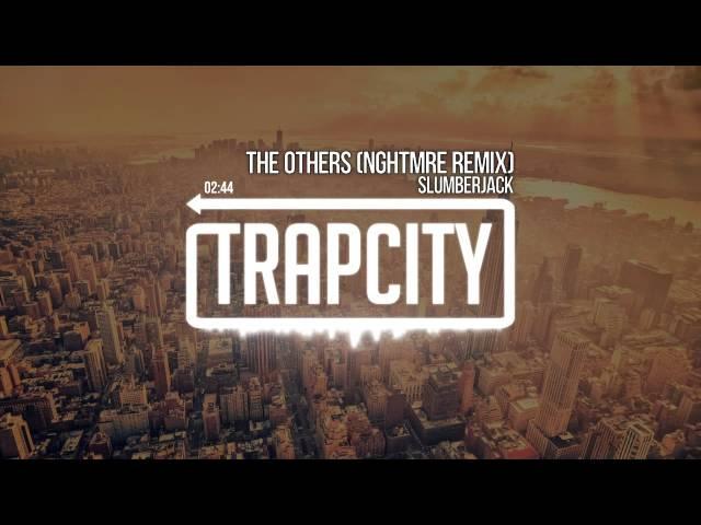 Slumberjack - The Others (NGHTMRE Remix)
