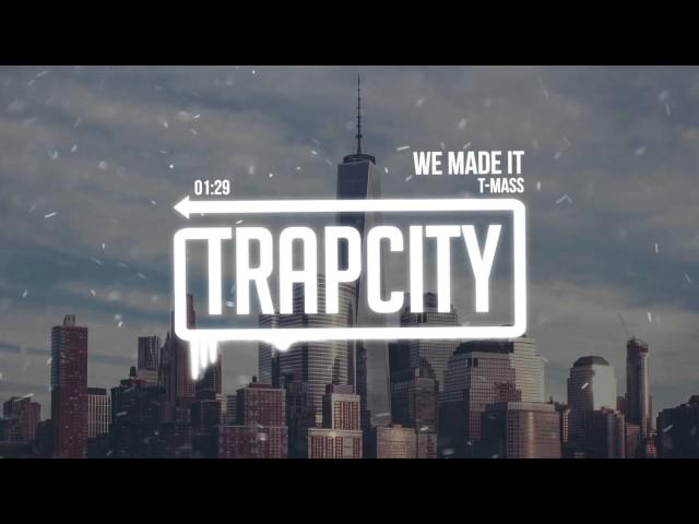 T-Mass - We Made It