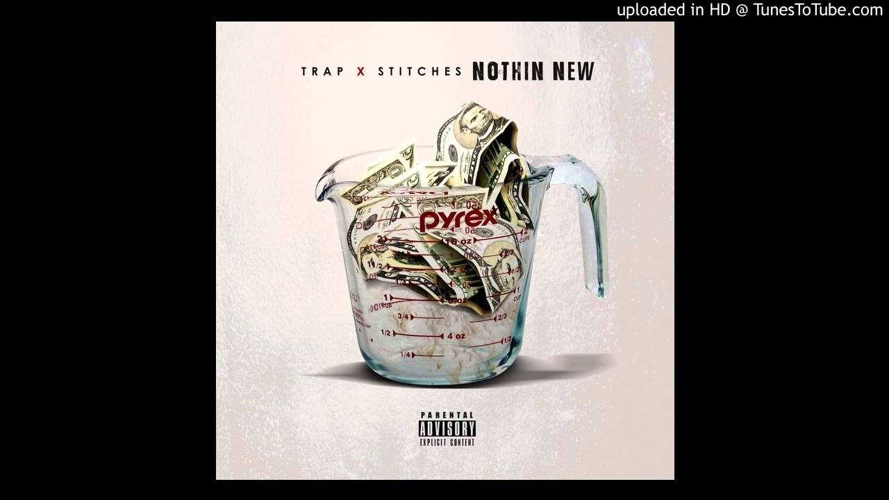 T.R.A.P.- Nothin' New (ft. Stitches)
