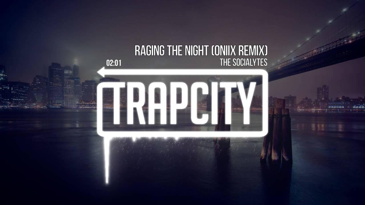The Socialytes - Raging The Night (Oniix Remix)