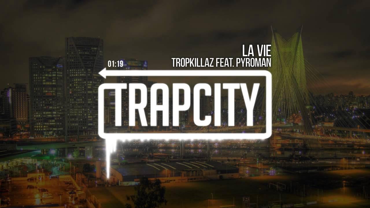 Tropkillaz feat. Pyroman - La Vie