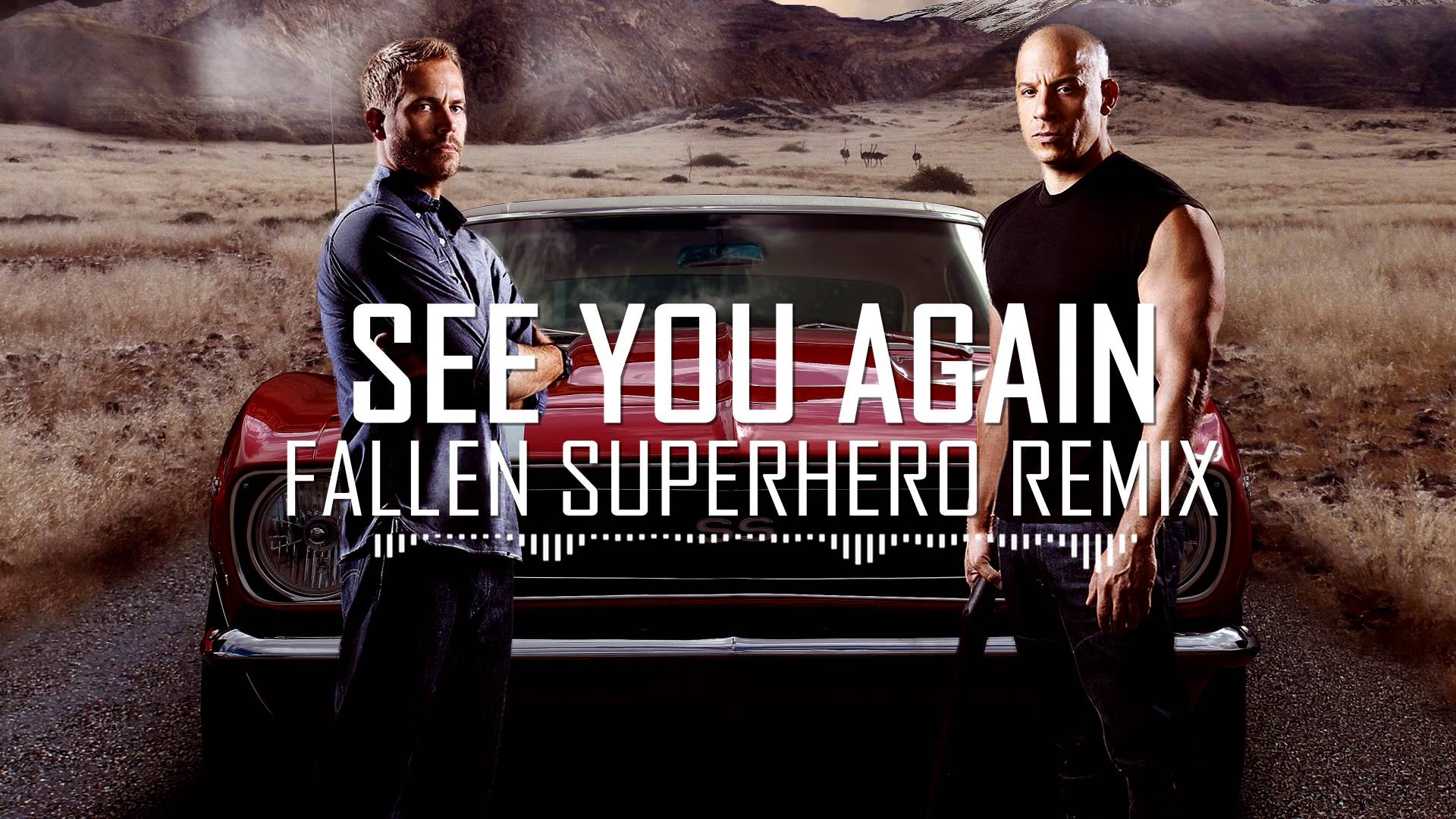 Wiz Khalifa ft Charlie Puth - See You Again (Fallen Superhero Trap Remix)