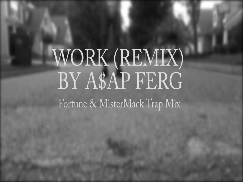 WORK(REMIX) - A$AP FERG TRAP MIX