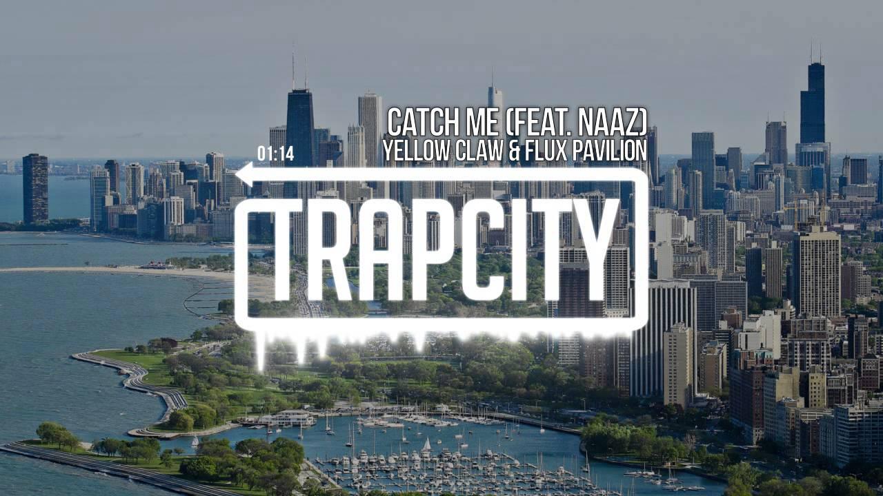Yellow Claw & Flux Pavilion - Catch Me (feat. Naaz) Специально для Kirenga-smi