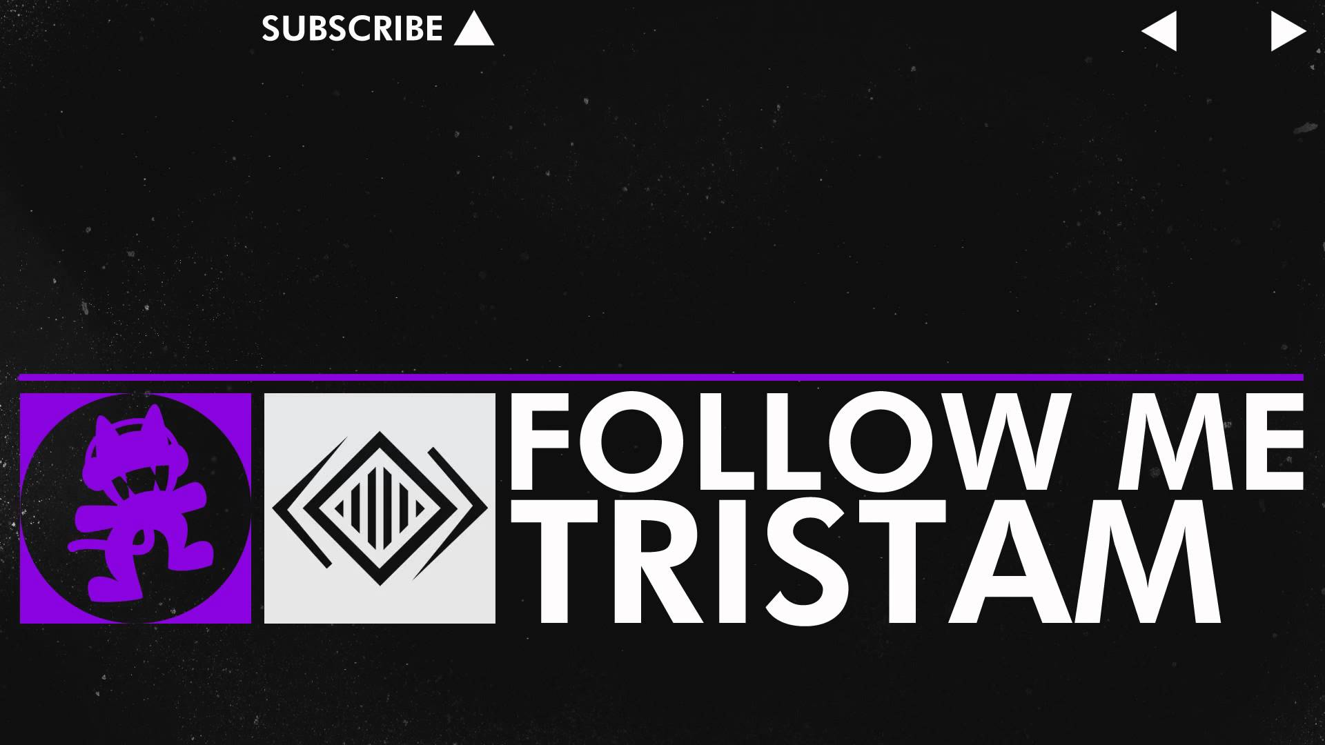 [Dubstep] - Tristam - Follow Me [Monstercat VIP Release]