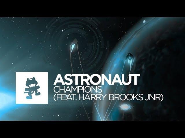 [House] - Astronaut - Champions (feat. Harry Brooks Jnr) [Monstercat Official Music Video]