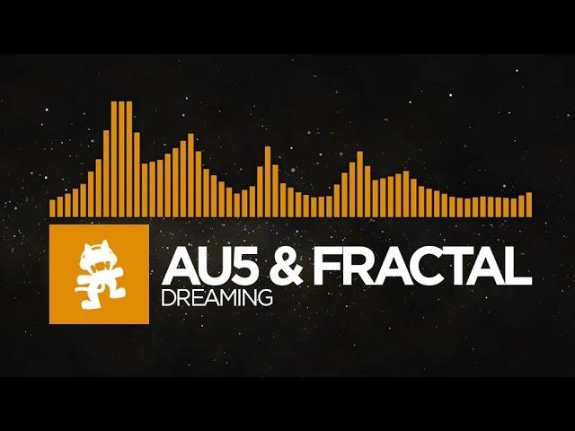 [House] - Au5 & Fractal - Dreaming [Monstercat EP Release]