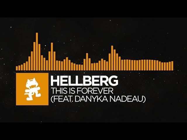 [House] - Hellberg - This Is Forever (feat. Danyka Nadeau) [Monstercat Release]