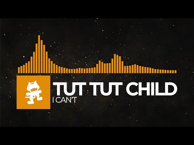 [House] - Tut Tut Child - I Can't [Monstercat Release]