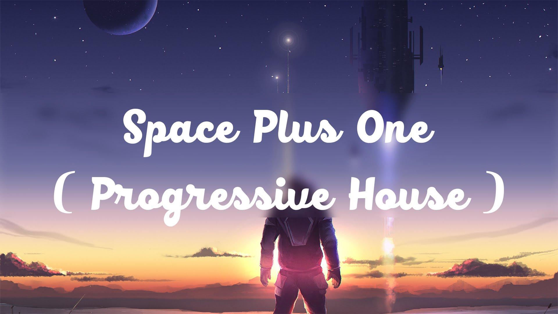 【Progressive House】- Nigel Good - Space Plus One