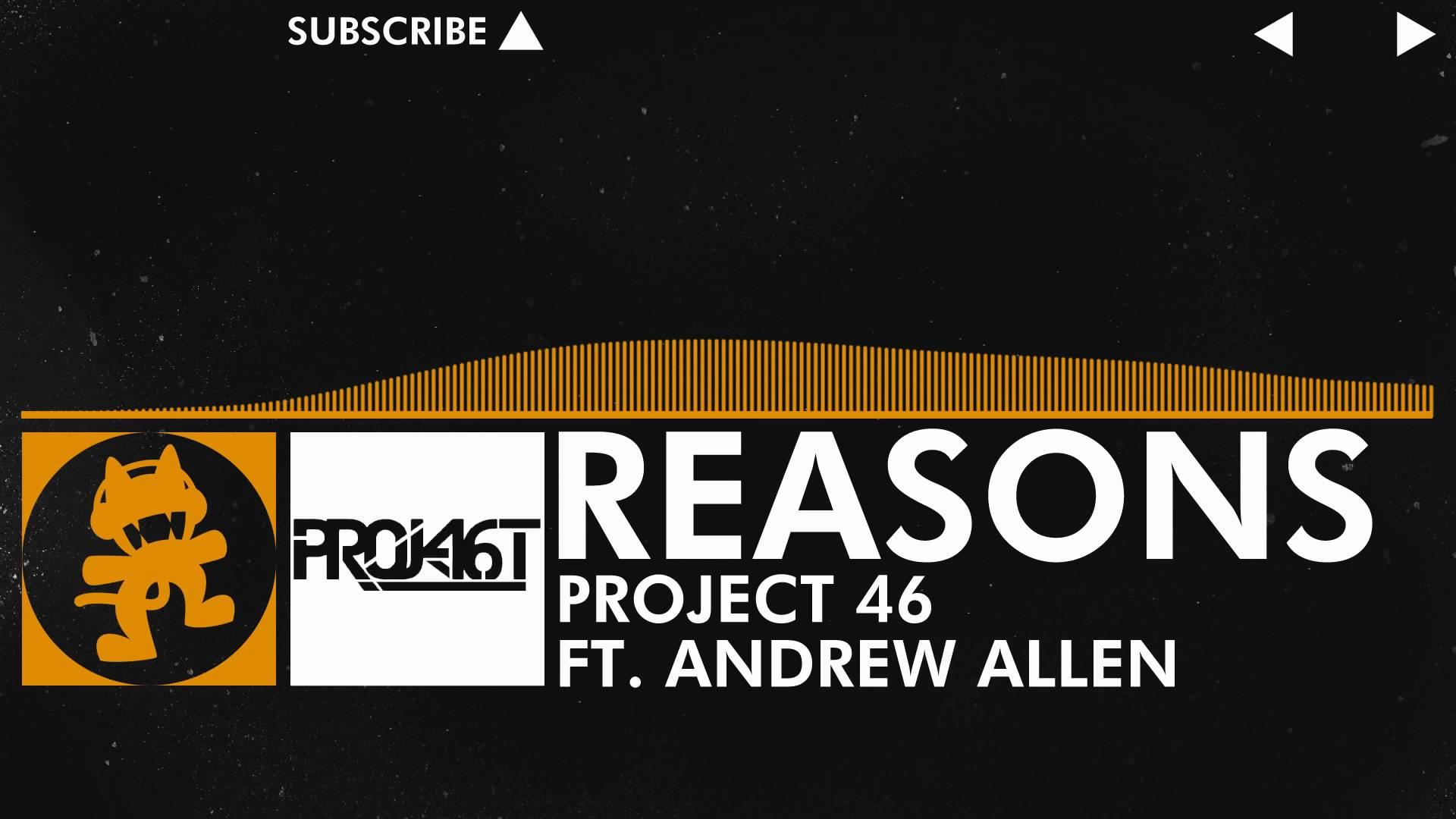 [Progressive House] - Project 46 - Reasons (feat. Andrew Allen) [Monstercat Release]