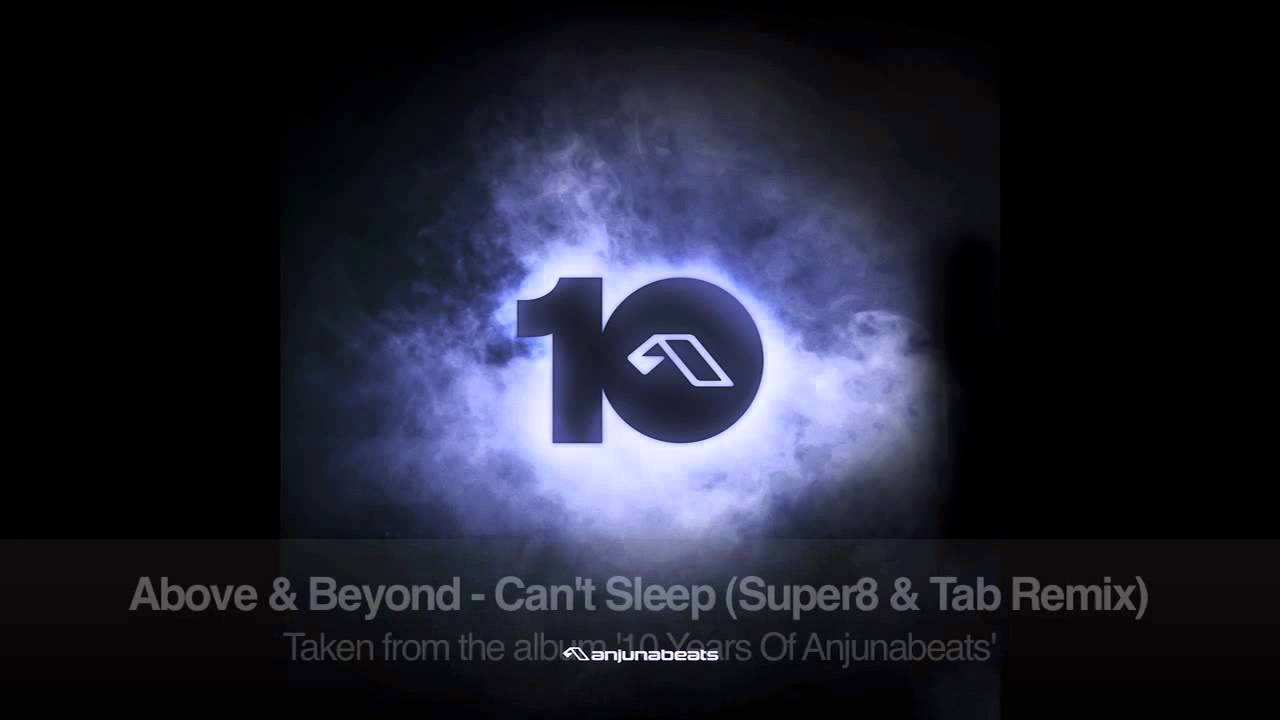 Above & Beyond - Can't Sleep (Super8 & Tab Remix)