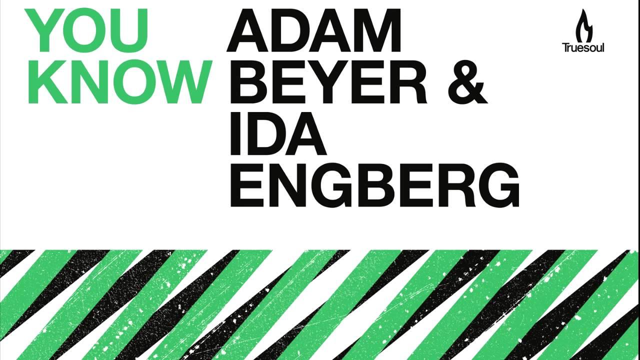 Adam Beyer, Ida Engberg - You Know (Original Mix)
