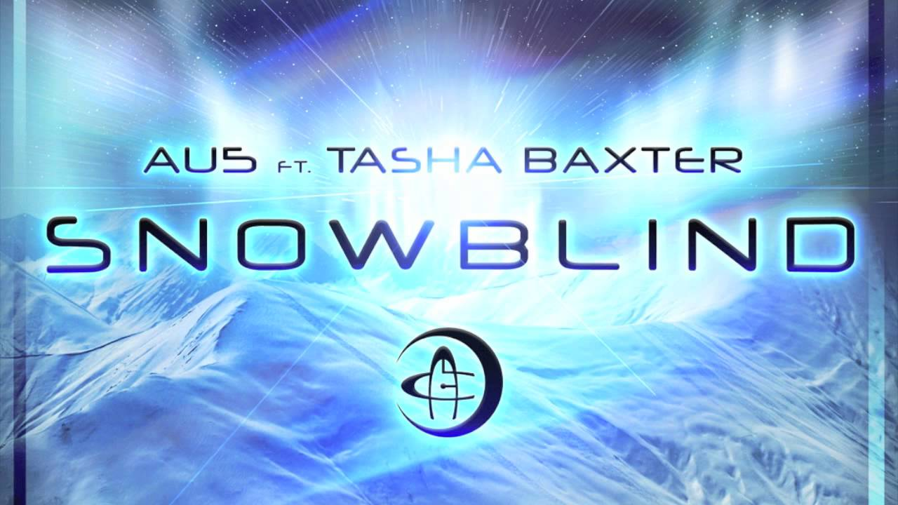 Au5 - Snowblind feat. Tasha Baxter