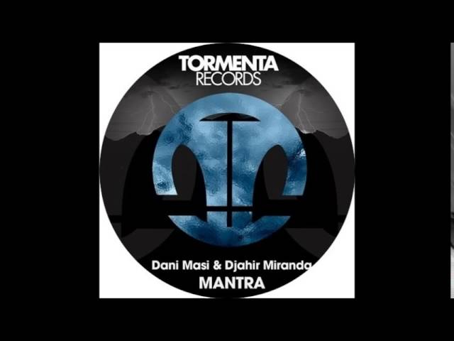 Dani Masi, DJahir Miranda - Mantra (Original Mix)