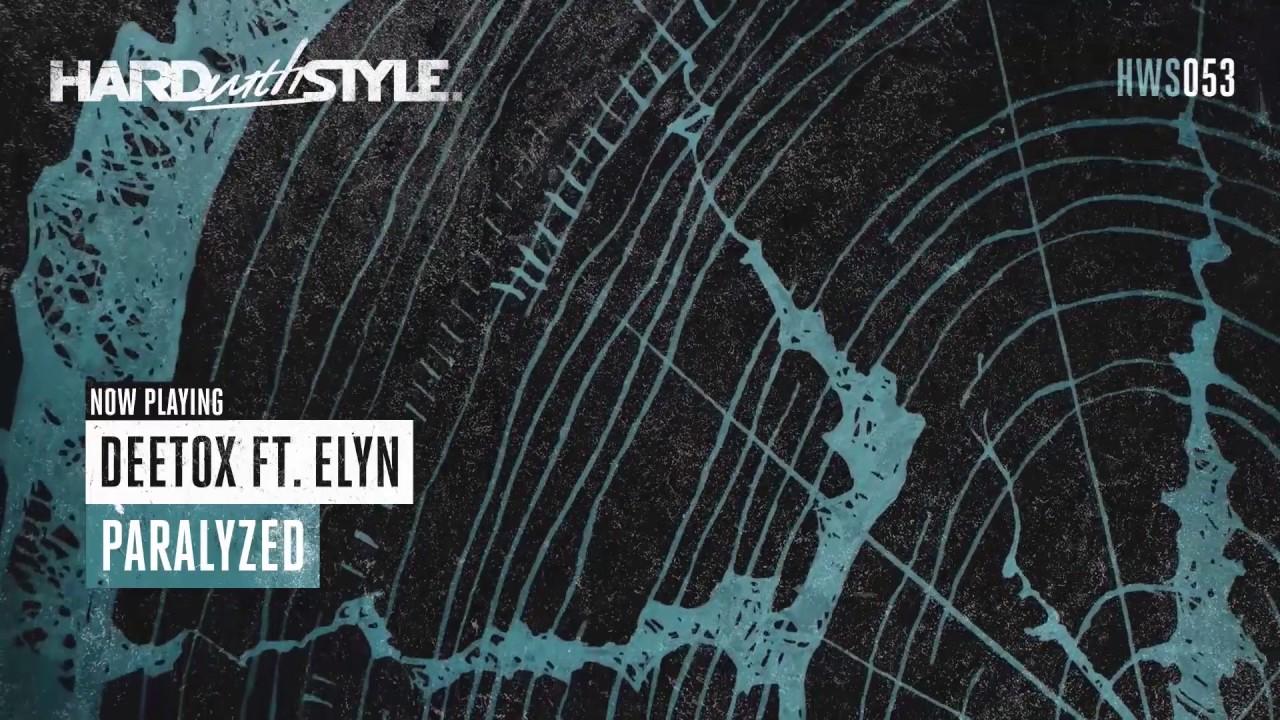 Deetox ft. Elyn - Paralyzed