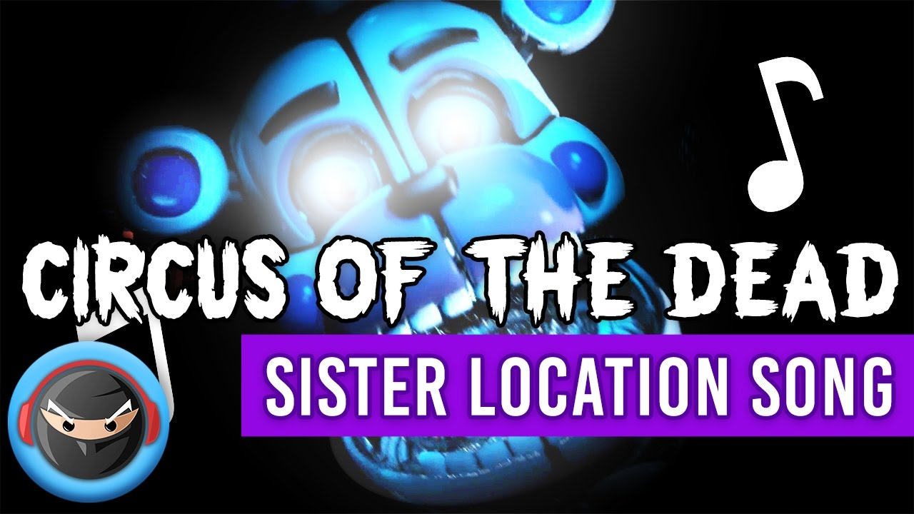 """FNAF SISTER LOCATION SONG """"Circus of the Dead"""" (LYRICS)"""
