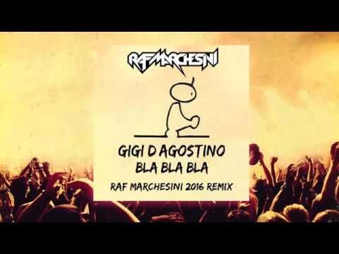 Gigi D'Agostino - Bla Bla Bla (Raf Marchesini 2016 Remix)