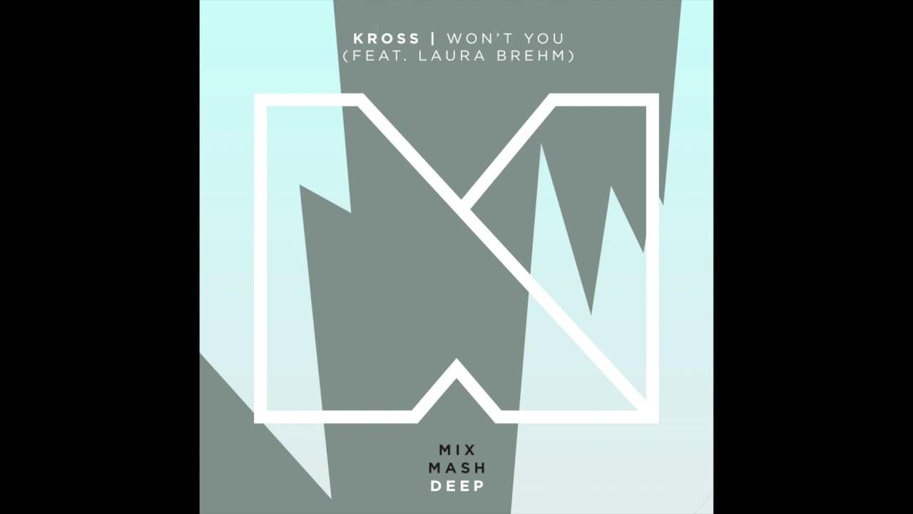 Kross ft. Laura Brehm - Won't You