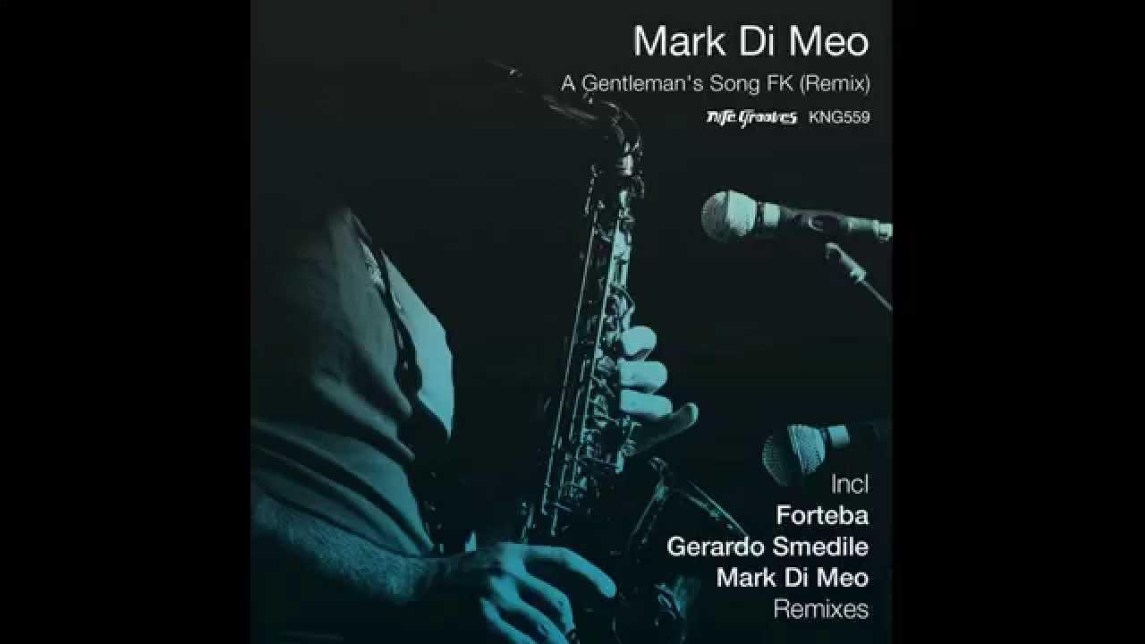 Mark Di Meo - A Gentleman's Song FK (Mark Di Meo Soulful Mix)