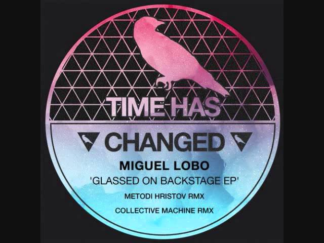 Miguel Lobo - Glassed on the backstage (Metodi Hristov remix)