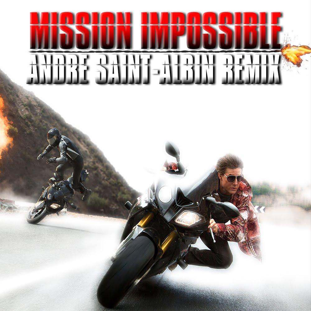 Mission Impossible - Theme (Andre Saint-Albin Remix)