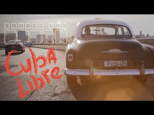 Sander van Doorn - Cuba Libre (Official Music Video)