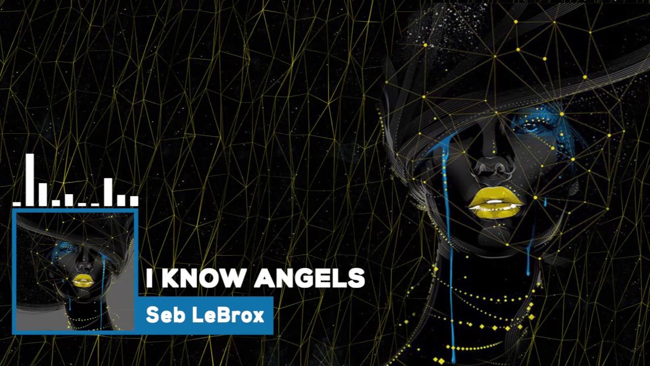 Seb LeBrox - I know angels