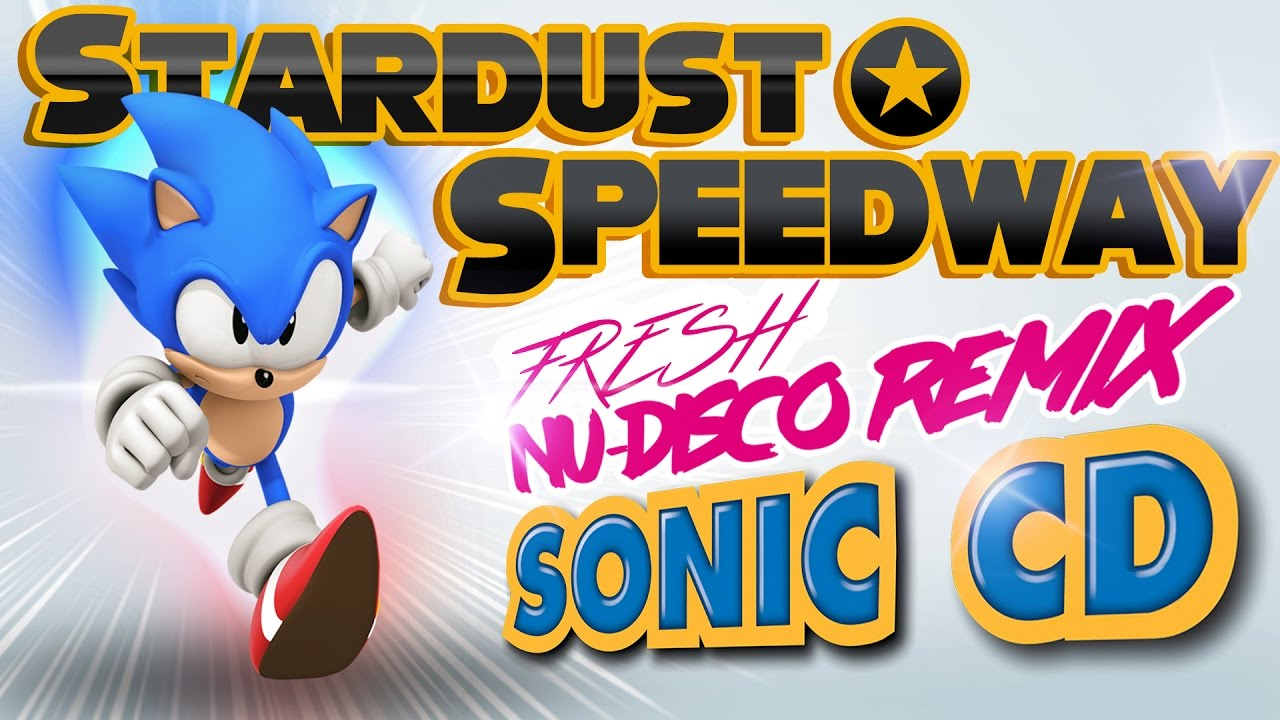 Stardust Speedway Remix - Sonic CD JP / PAL (Nu-Disco)