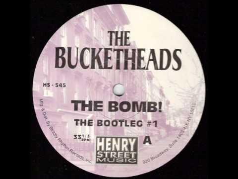 The Bucketheads 'The Bomb!' (Bootleg Mix) *Casa Loco / Niche*