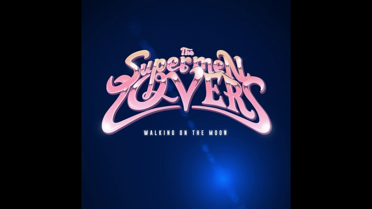 The Supermen Lovers - Walking On The Moon (Club Edit)